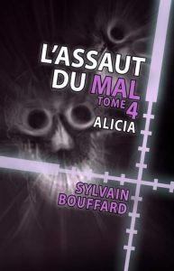 L'Assaut du Mal - tome 4: Alicia