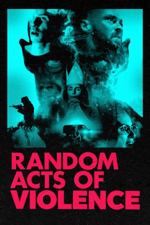 Random Acts of Violence affiche film